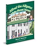 Alfred the Alligator Visits Mount Vernon, Marie E. Bubelenyi, 1620861615