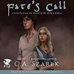 Fate's Call: A Novella from the World of the King's Riders | C.A. Szarek