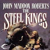 The Steel Kings: Stormlands, Book 4 | John Maddox Roberts