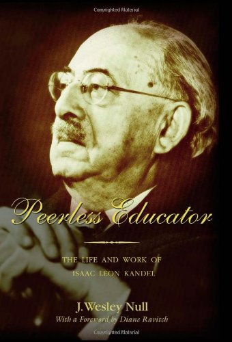 Peerless Educator: The Life and Work of Isaac Leon Kandel (History of Schools and Schooling)