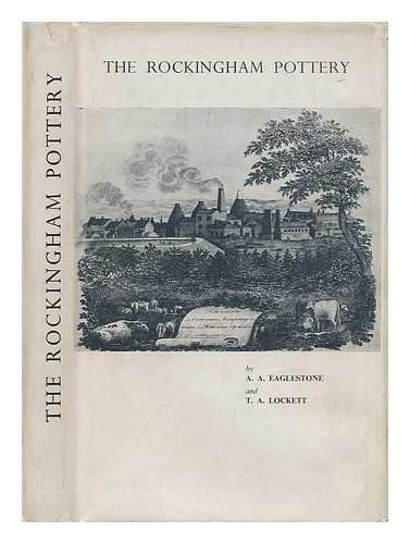 The Rockingham pottery / by Arthur A. Eaglestone and Terence A. - Rockingham Park