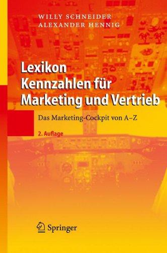 Lexikon Kennzahlen für Marketing und Vertrieb: Das Marketing-Cockpit von A - Z Gebundenes Buch – 2. Juli 2008 Willy Schneider Alexander Hennig Springer 3540798617