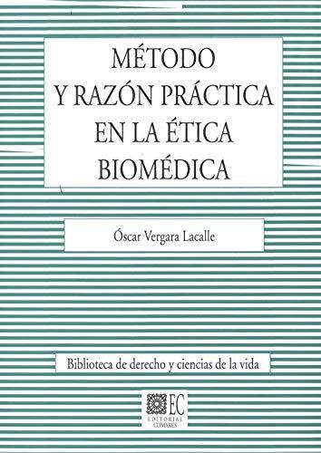 Método y razón práctica en la ética biomédica por Vergara Lacalle, Óscar