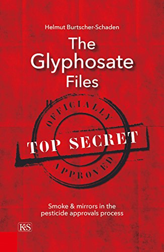 The Glyphosate Files: Smoke & Mirrors in the Pesticide Approvals Process