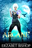 Arcane (Curse Workers Book 3)