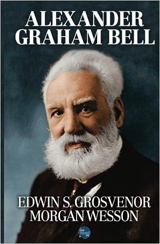 Alexander Graham Bell: Amazon.es: Edwin S. Grosvenor, Morgan Wesson: Libros en idiomas extranjeros