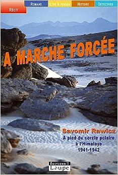 A marche forcée : A pied, du cercle polaire à l'Himalaya 1941-1942 (grands caractères)