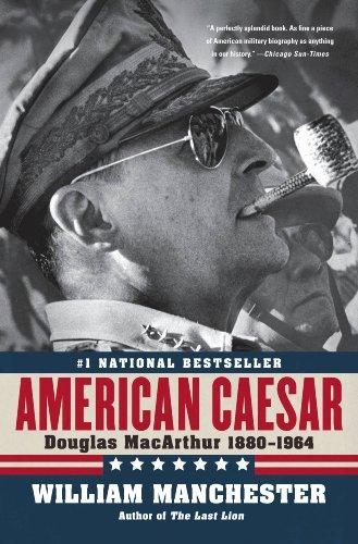 American Caesar: Douglas MacArthur 1880 - 1964 cover