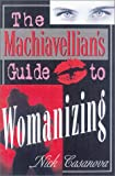 Machiavellian's Guide to Womanizing, Nick Casanova, 0785810749