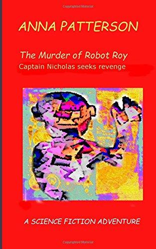 Download The Murder of Robot Roy: Captain Nicholas seeks revenge pdf