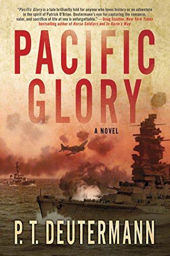 - Pacific Glory: A Novel (P. T. Deutermann WWII Novels)