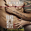 Hard As It Gets: A Hard Ink Novel, Book 1 Audiobook by Laura Kaye Narrated by Seraphine Valentine