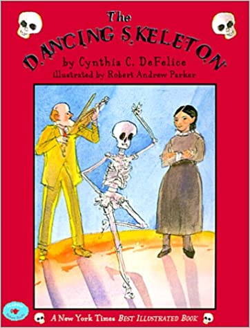 The Dancing Skeleton Cynthia C Defelice Robert Andrew Parker