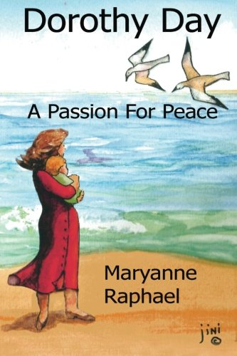 Dorothy Day, A Passion for Peace