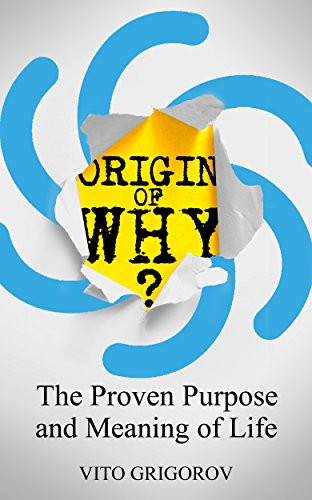origin-of-why-the-proven-purpose-and-meaning-of-life