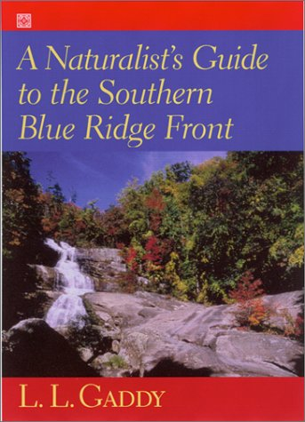 A Naturalist's Guide to the Southern Blue Ridge Front : Linville Gorge, North Carolina, to Talluah Gorge, - Linville Natural