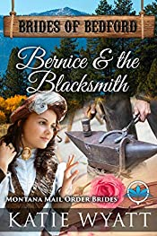 Bernice & The Blacksmith: Montana Mail order Brides (Brides of Bedford Series Book 4)