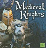 Medieval Knights, Jim Whiting, 1429622695