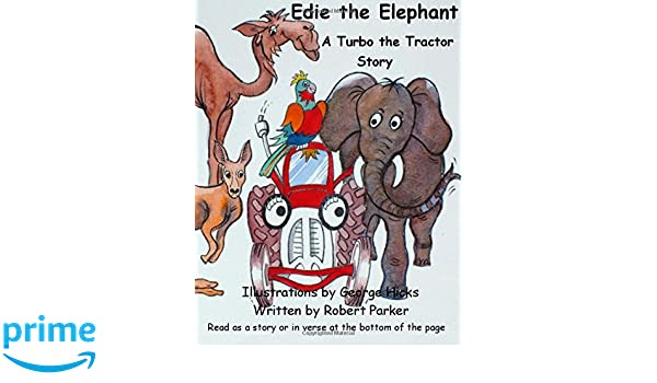 Edie the Elephant: Turbo the Tractor helps Edie at the zoo. Once when Turbo was as young as you he saw something shocking at the zoo. But clever Turbo .