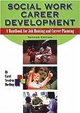 Social Work Career Development: A Handbook For Job Hunting And Career Planning