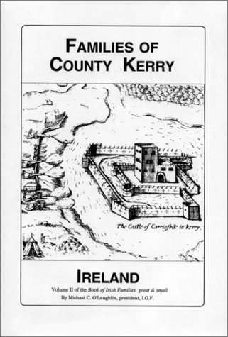 - Families of County Kerry, Ireland: Over Four Thousand Entries from the Archives of the Irish Genealogical Foundation (Book of Irish Families, Great & Small)
