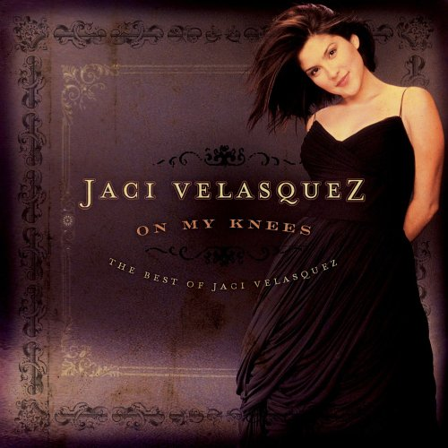 On My Knees: The Best of Jaci Velasquez by Word Entertainment