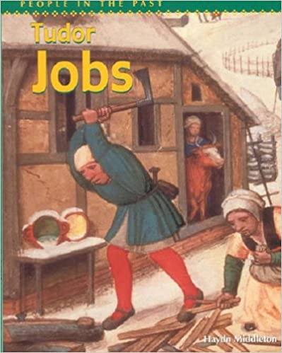 Tudor Jobs (People in the Past)