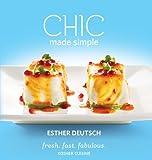 CHIC Made Simple: fresh. fast. fabulous. Kosher Cuisine
