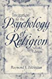 Invitation to the Psychology of Religion 2nd Edition