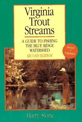 - Virginia Trout Streams: A Guide to Fishing the Blue Ridge Watershed