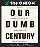 Our Dumb Century (Running Press Miniature Editions)