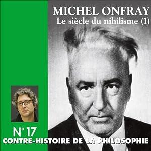 Contre-histoire de la philosophie 17.2 : Le siècle du nihilisme Discours