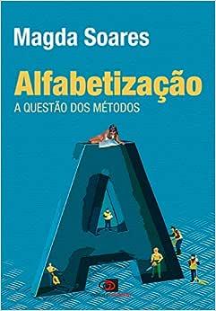 Alfabetização: A questão dos métodos | Amazon.com.br