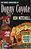 The Heroic Adventures of Donny Coyote, Ken Mitchell, 1550502638