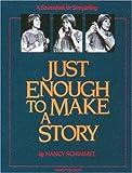 Just Enough to Make a Story, Schimmel, Nancy, 093216403X