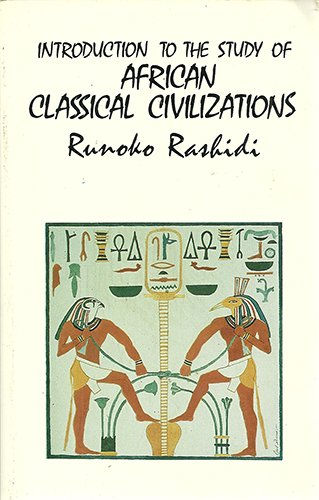Introduction to the study of African clasical [sic] civilizations (Asia Star Over African)