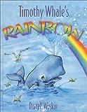 Timothy Whale's Rainbow, Darrell Wiskur, 0890512892