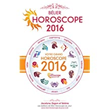 Astrologie : Horoscope 2016 du Bélier (French Edition)