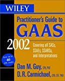 Wiley Practitioner's Guide to GAAS 2002, Dan M. Guy and D. R. Carmichael, 0471412430