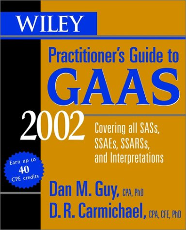 Wiley Practitioner's Guide to GAAS 2002: Covering All SASs, SSAEs, SSARSs and Interpretations