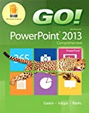 GO! with Microsoft PowerPoint 2013 Comprehensive by Shelley Gaskin (2013-06-14)
