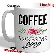 By Cus2mize Novelty Mug Funny Mugs 11oz Coffee Tea Mug Love You Mug Funny Gifts Humor Mug Gifts For Boyfriend Rude Funny Gift For Office Mug Friend Funny Poop Poo Emoji Mug Coffee Makes Me Poop