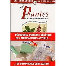 Plantes et les médicaments (Les) [ancienne édition]: Origine végétale de nos médicaments (L')