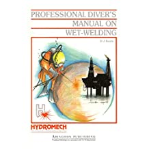 Professional Diver's Manual on Wet-Welding