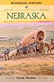 Roadside History of Nebraska, Candy Moulton, 0878423478