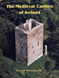 The Medieval Castles of Ireland