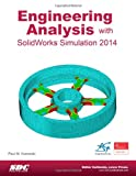 Engineering Analysis with SolidWorks Simulation 2014, Kurowski, Paul, 158503858X