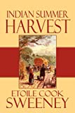 Indian Summer Harvest, Etoile Cook Sweeney, 1448954908