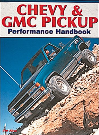 Chevy & Gmc Pickup Performance Handbook (Performance Handbook Series)