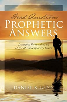 Hard Questions, Prophetic Answers by [Judd, Daniel K.]